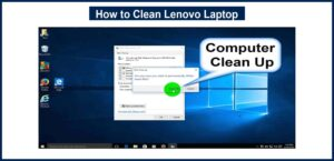How to Clean Lenovo Laptop