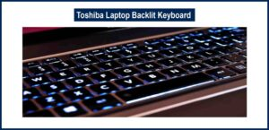 Toshiba Laptop Backlit Keyboard