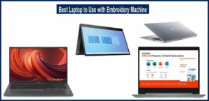 Best Laptop to Use with Embroidery Machine