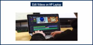 How to Edit Videos on HP Laptop