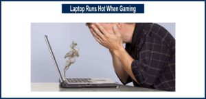 laptop runs hot when gaming
