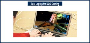 Best Laptop for DOS Gaming