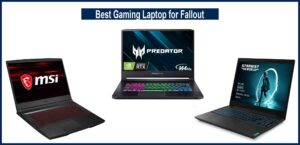 Best gaming laptop for Fallout