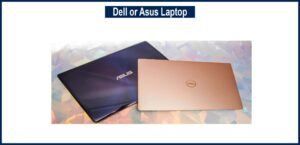 Dell or Asus laptop