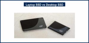 difference between laptop SSD vs Desktop SSD