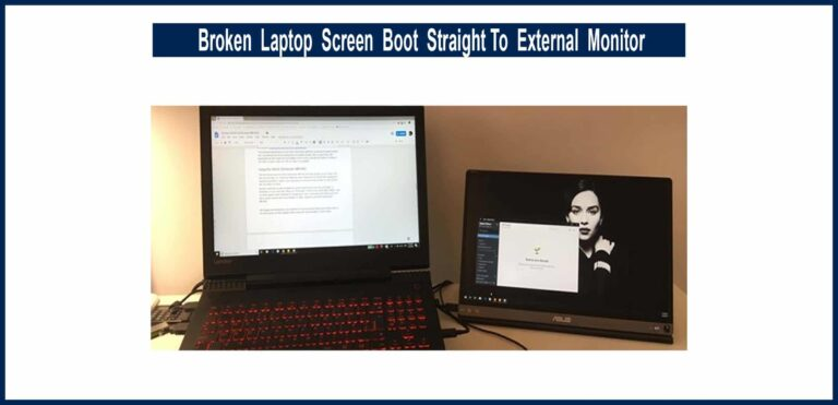Broken Laptop Screen Boot Straight To External Monitor