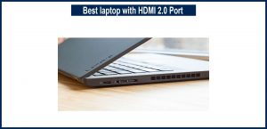 Best laptop with HDMI 2.0 Port