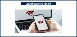 Laptop Disconnects from Wifi