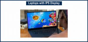 Laptops with IPS Display