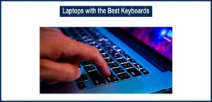 Laptops with the Best Keyboards